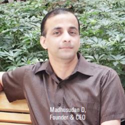 Madhusudan D,Founder & CEO