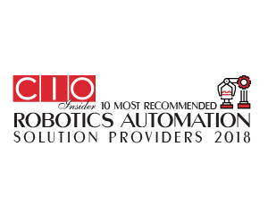 10 Most Recommended Robotics Automation Solution Providers - 2018