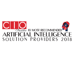 10 Most Recommended Artificial Intelligence Solution Providers - 2018