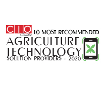 10 Most Recommended Agriculture Technology Solution Providers - 2020